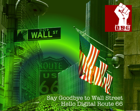 Say Goodbye to Wall Street, Hello to the Digital Route 66