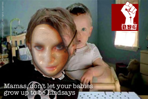 Mamas, don't let your babies grow up to be Lindsays