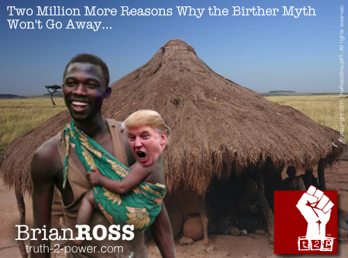 Two million more reasons why the Birther myth will not go away soon.
