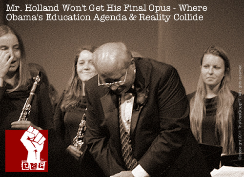 Mr. Holland Won't Get His Final Opus - Where Obama's Education Agenda & Reality Collide