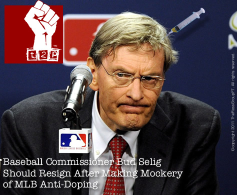 Baseball Commissioner Bud Selig Should Resign for Making a Mockery out of the MLB Anti-Doping Policy
