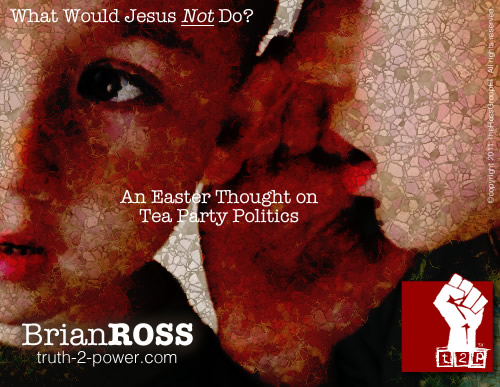 What Would Jesus Not Do? An Easter Thought on Tea Party Politics