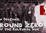 New Orleans: Ground Zero in the Cultural War