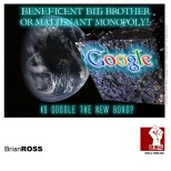 Beneficent Big Brother or Malignant Monopoly? Is Google the New Borg?