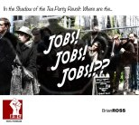 In the Shadow of the Tea Party: Where are the Jobs, Jobs, Jobs!