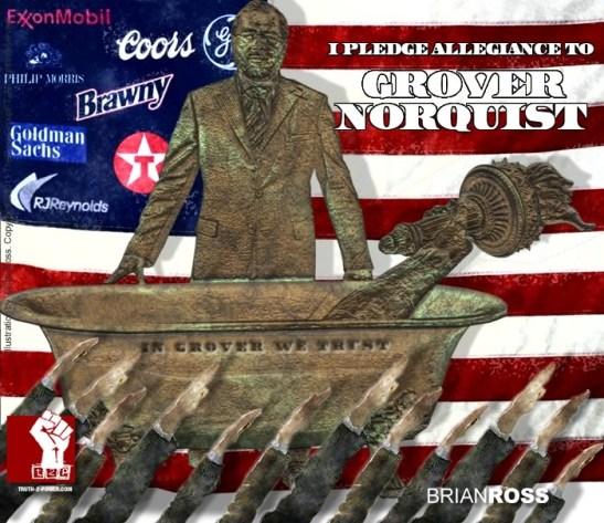 I pledge Allegiance to Grover Norquist