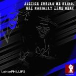 justiceblindnotraciallytonedeaf