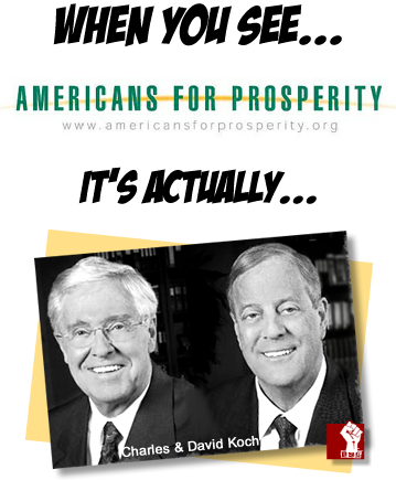 When You See Americans for Prosperity, It's Actually the Koch Brothers